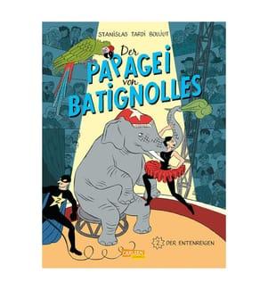 Der Papagei von Batignolles 2: Der Entenreigen