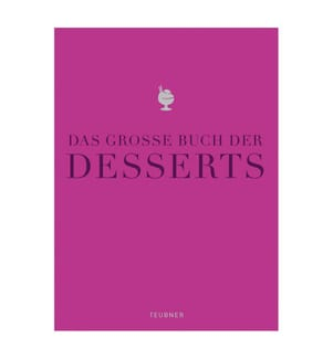 Das Grosse Buch der Desserts - Teubner Edition