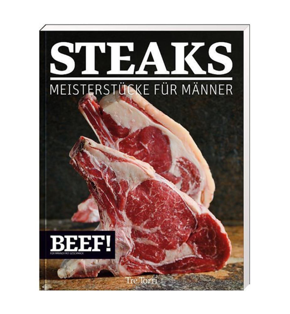 Steaks! Meisterstücke für Männer