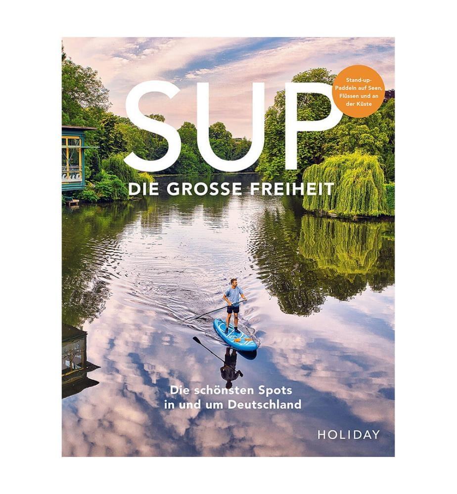 HOLIDAY Reisebuch: SUP - Die grosse Freiheit