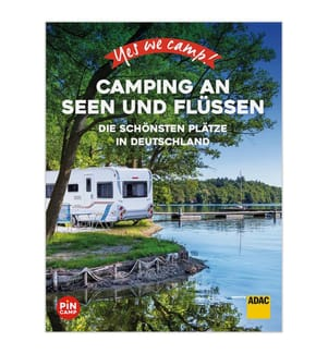 Yes we camp! Camping an Seen und Flüssen