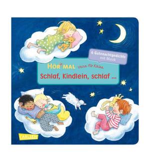 Hör mal: Verse für Kleine: Schlaf, Kindlein, schlaf
