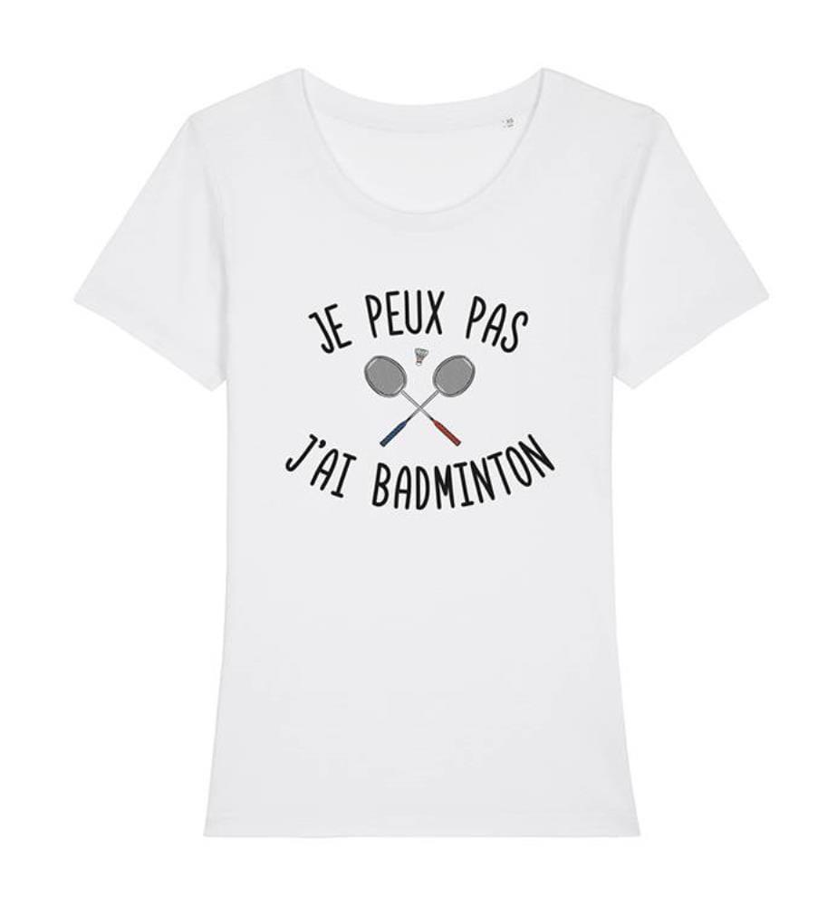 T-Shirt - Je Peux Pas J'ai Badminton