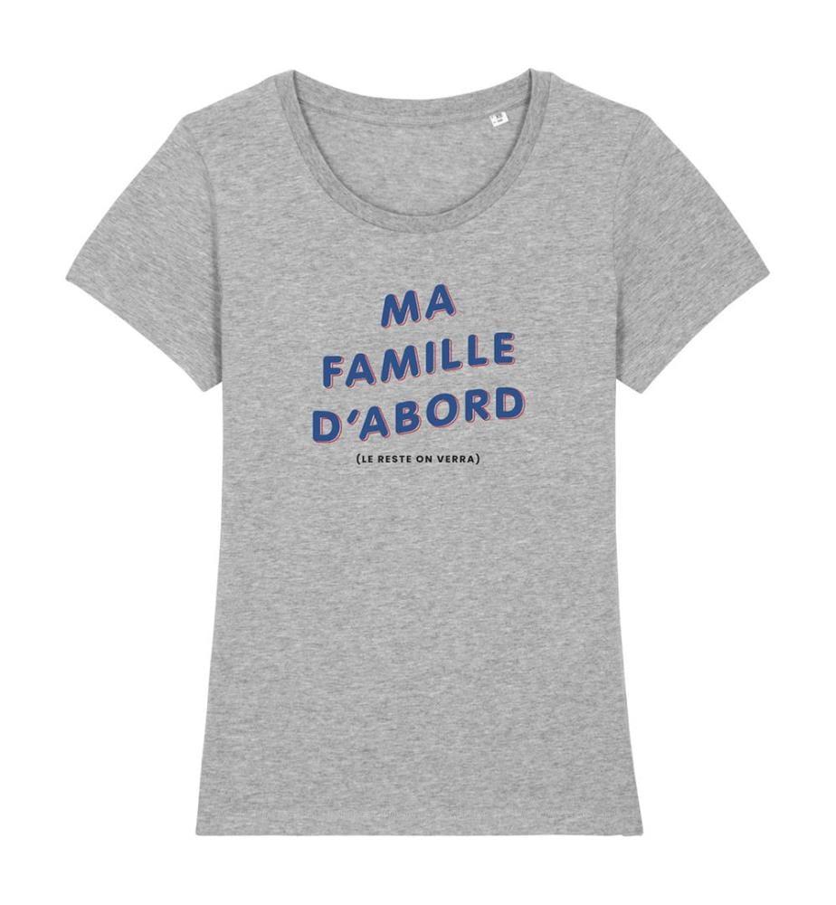 T-Shirt Ma Famille D'Abord (Le Reste On Verra) - Grau